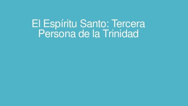 El Espíritu Santo: Tercera Persona de la Trinidad