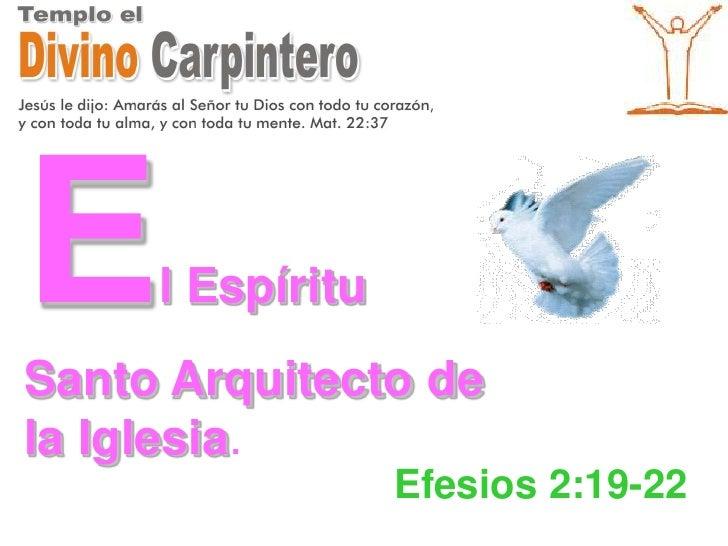 El Espíritu Santo Arquitecto de la Iglesia.<br />Efesios 2:19-22<br />