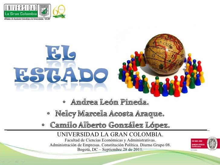 UNIVERSIDAD LA GRAN COLOMBIA. Facultad de Ciencias Económicas y Administrativas. Administración de Empresas. Constitución ...