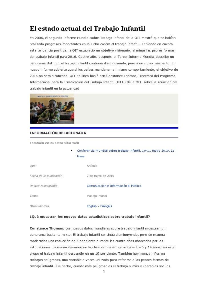El estado actual del Trabajo InfantilEn 2006, el segundo Informe Mundial sobre Trabajo Infantil de la OIT mostró que se ha...