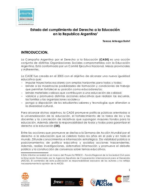 Estado del cumplimiento del Derecho a la Educación en la Republica Argentina1 Teresa Arteaga Bohrt  INTRODUCCION. La Campa...