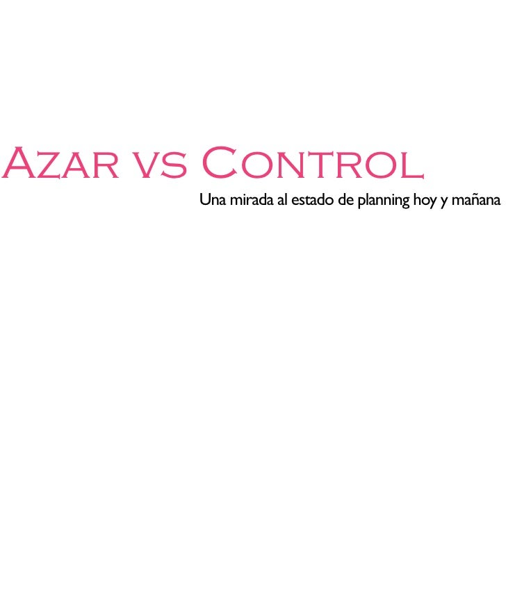Azar vs Control       Una mirada al estado de planning hoy y mañana