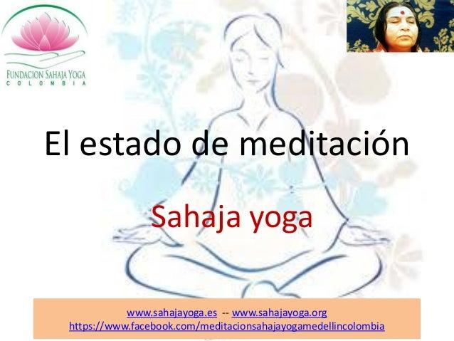 El estado de meditación                Sahaja yoga            www.sahajayoga.es -- www.sahajayoga.org https://www.facebook...