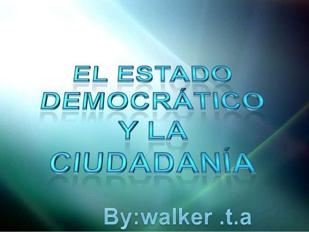 DEMOCRATÍCO Permite el desarrollo pleno de la ciudadanía.