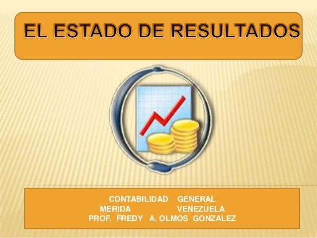 CONTABILIDAD GENERAL MERIDA VENEZUELA PROF. FREDY A. OLMOS GONZALEZ
