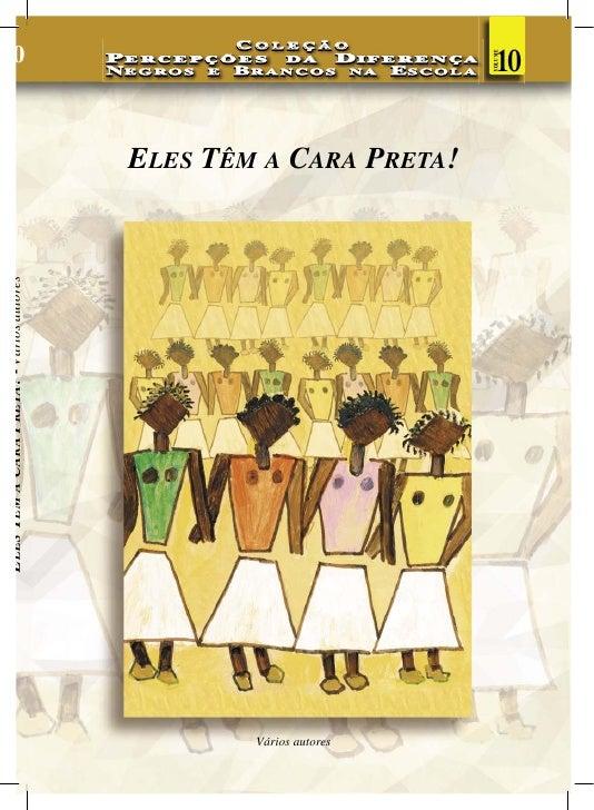 COLEÇÃO                                  10                                VOLUMEPERCEPÇÕES    DA  DIFERENÇAN EGROS E B RA...