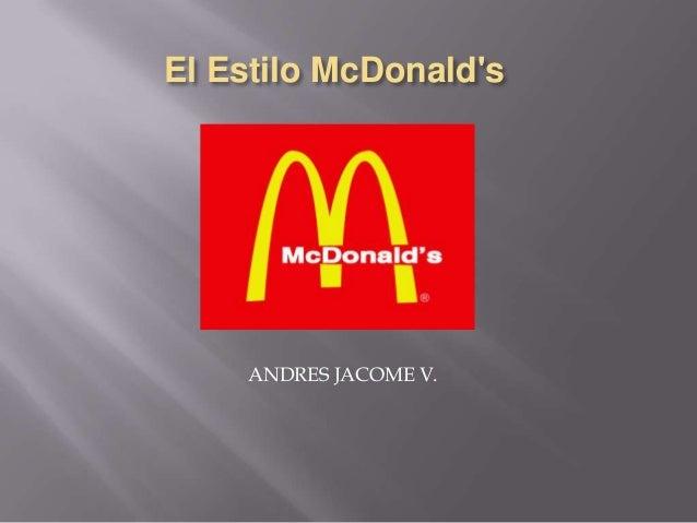 El Estilo McDonald's ANDRES JACOME V.