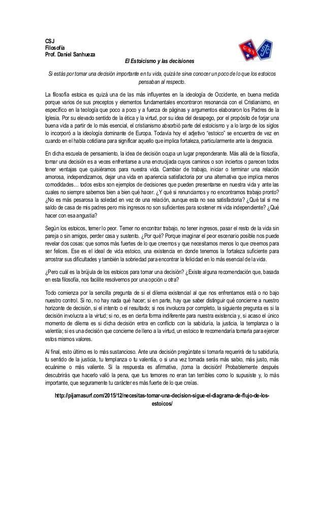 CSJ Filosofía Prof. Daniel Sanhueza El Estoicismo y las decisiones Si estás por tomar una decisión importante en tu vida, ...