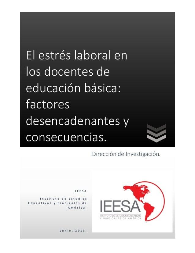 El estrés laboral en los docentes de educación básica: factores desencadenantes y consecuencias. Dirección de Investigació...