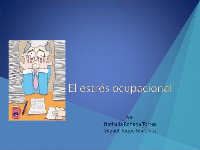 Video • Video del estrés ocupacional: • http://www.youtube.com/watch? v=vm1NkNWqIzY&feature=related • Video de la fisiolog...