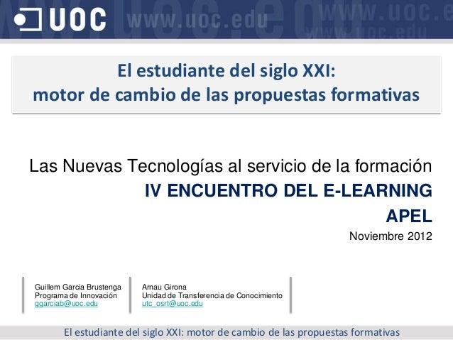 El estudiante del siglo XXI:motor de cambio de las propuestas formativasLas Nuevas Tecnologías al servicio de la formación...