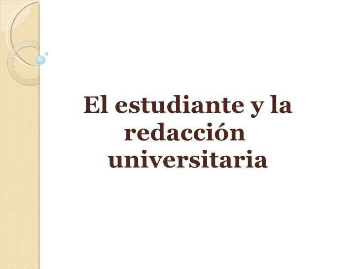 El estudiante y la redacción  universitaria