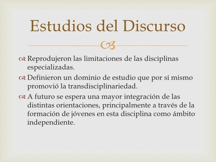 Reprodujeron las limitaciones de las disciplinas especializadas.<br />Definieron un dominio de estudio que por sí mismo pr...
