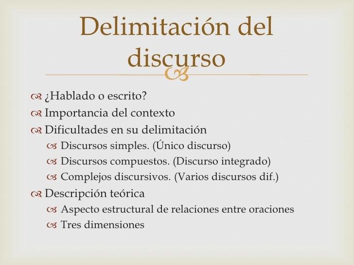 ¿Hablado o escrito?<br />Importancia del contexto<br />Dificultades en su delimitación<br />Discursos simples. (Único disc...