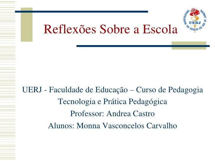 UERJ - Faculdade de Educação – Curso de Pedagogia<br />Tecnologia e Prática Pedagógica<br />Professor: Andrea Castro<br />...