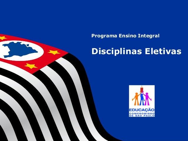 1 GT - RECUPERAÇÃO Programa Ensino Integral Disciplinas Eletivas