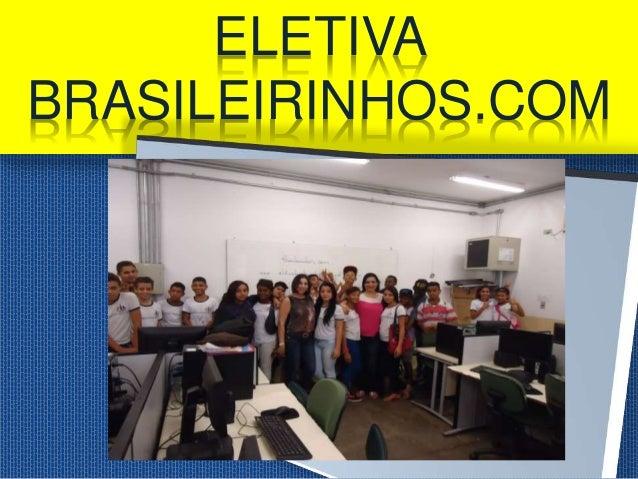 ELETIVA  BRASILEIRINHOS.COM