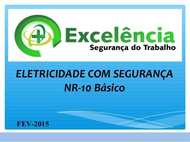 ELETRICIDADE COM SEGURANÇA NR-10 Básico FEV-2015