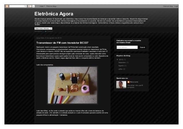 6 mais Próximo blog» Criar um blog Login  Eletrônica Agora  Desde criança sempre fui fascinado por eletrônica, mas nunca t...