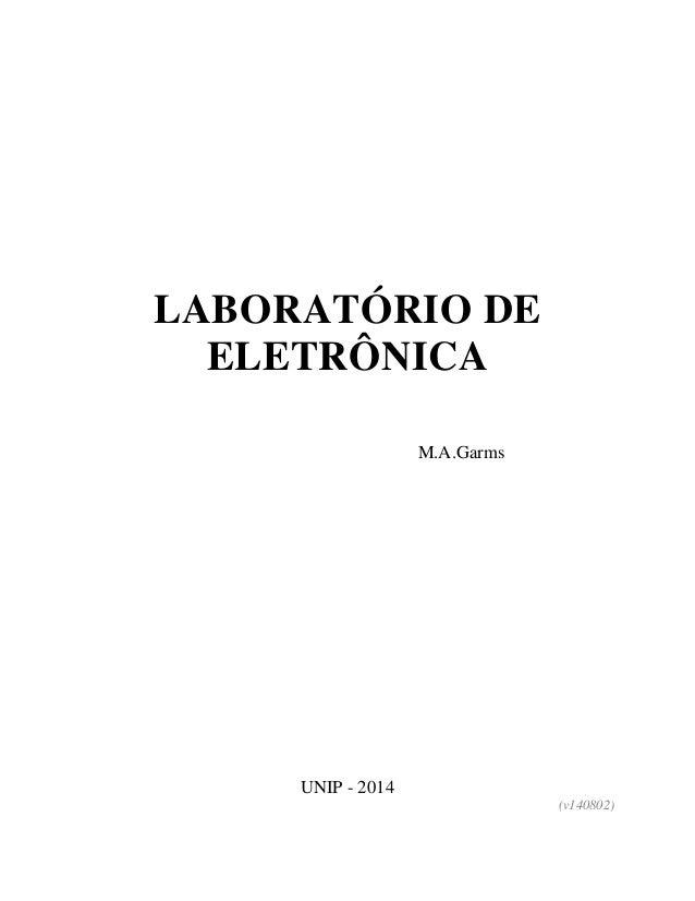 LABORATÓRIO DE ELETRÔNICA M.A.Garms UNIP - 2014 (v140802)