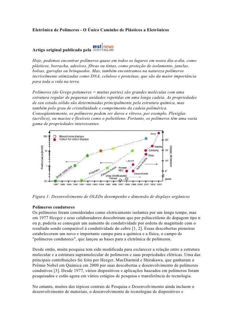 Eletrônica de Polímeros - O Único Caminho de Plásticos a Eletrônicos    Artigo original publicado pela  Hoje, podemos enco...