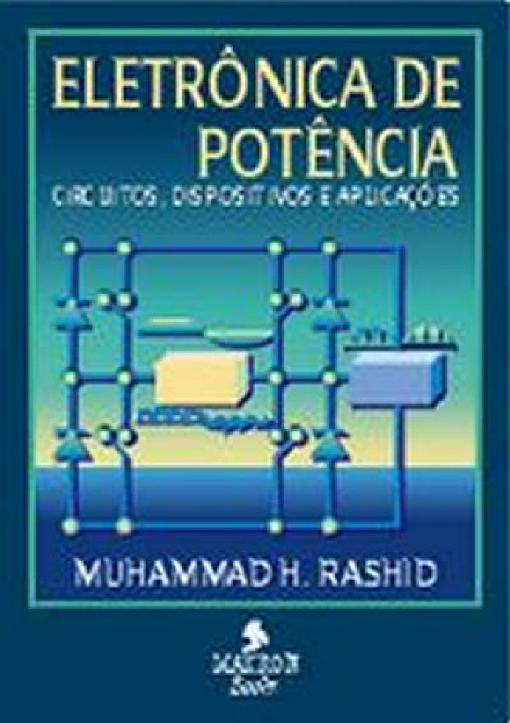 Eletrã´nica de potãªncia   circuitos, dispositivos e aplicaã§ãµes - rashid, m.h.