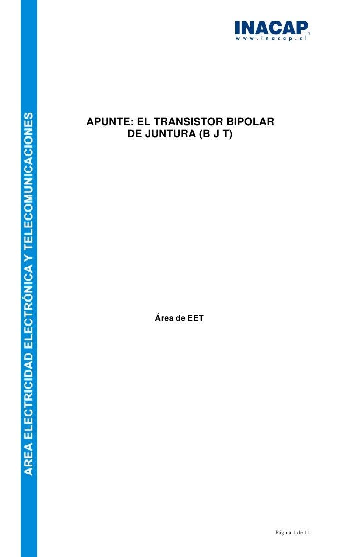 APUNTE: EL TRANSISTOR BIPOLAR      DE JUNTURA (B J T)          Área de EET                                Página 1 de 11