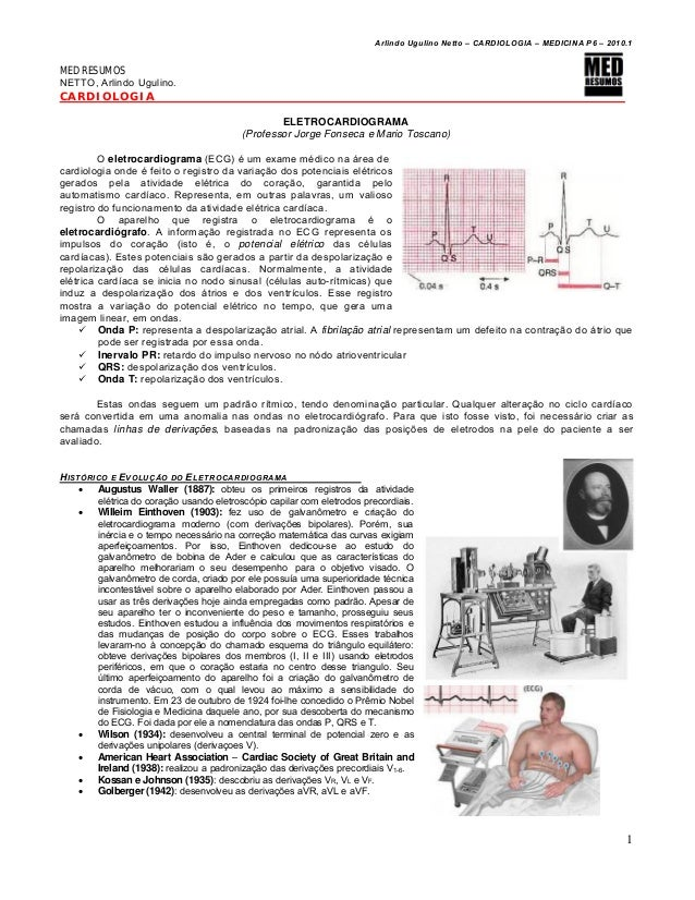 Arlindo Ugulino Netto – CARDIOLOGIA – MEDICINA P6 – 2010.1 1 MED RESUMOS NETTO, Arlindo Ugulino. CARDIOLOGIA ELETROCARDIOG...