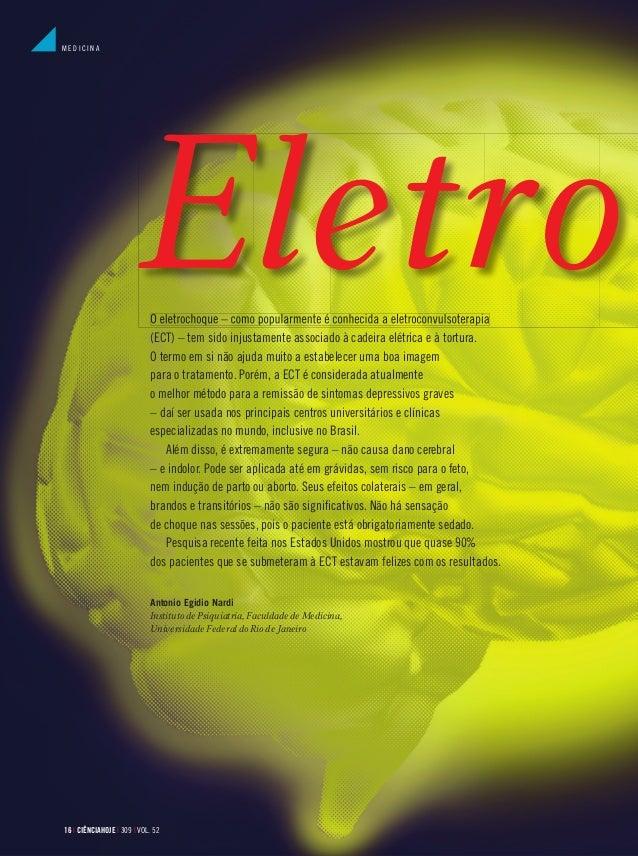 MEDICINA  Eletro o eletrochoque – como popularmente é conhecida a eletroconvulsoterapia (ECT) – tem sido injustamente asso...