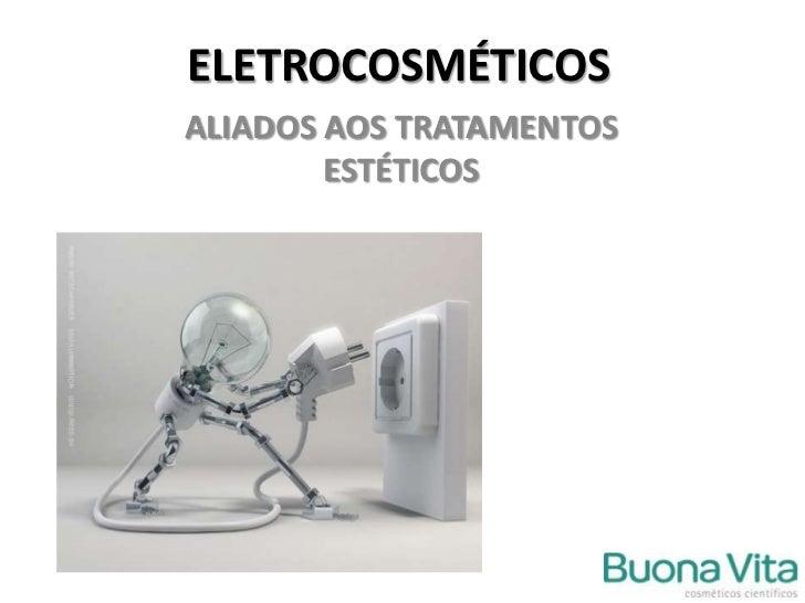 ELETROCOSMÉTICOS<br />ALIADOS AOS TRATAMENTOS ESTÉTICOS <br />