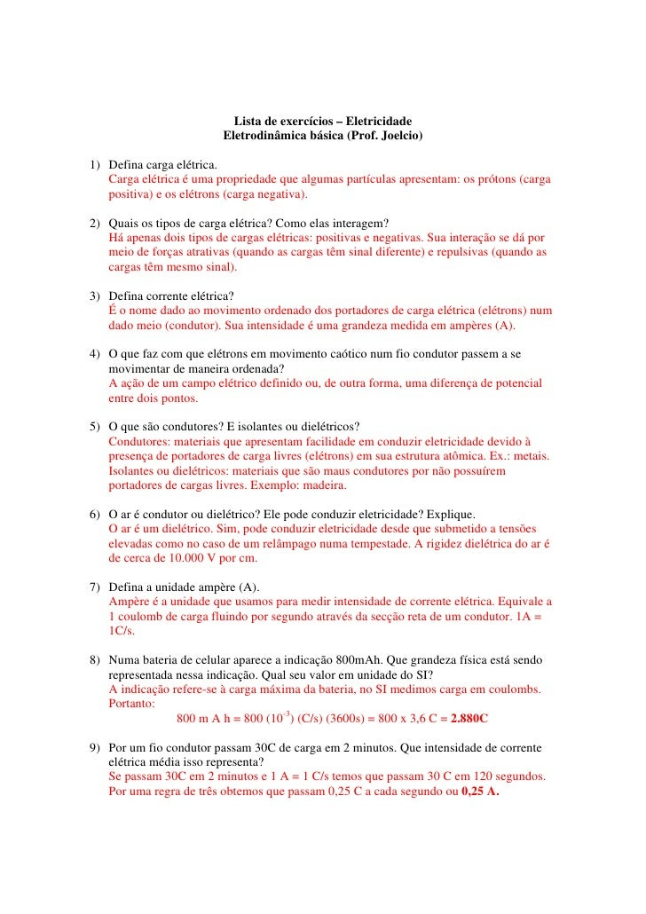 Lista de exercícios – Eletricidade                          Eletrodinâmica básica (Prof. Joelcio)1) Defina carga elétrica....