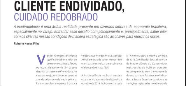 CLIENTE ENDIVIDADO,  CUIDADO REDOBRADO  A inadimp/ éncia é uma ardua real/ dada presente em diversos setores da economia b...