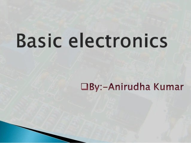 Circuit components used in robotics  Semiconductor  Passive  Active  devices Voltage source Current source  Diodes Resisto...