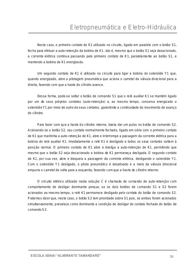 "Eletropneumática e Eletro-Hidráulica 36ESCOLA SENAI ""ALMIRANTE TAMANDARɔ Neste caso, o primeiro contato de K1 utilizado n..."