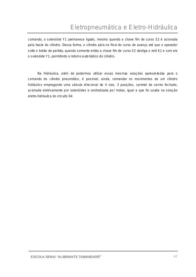 "Eletropneumática e Eletro-Hidráulica 47ESCOLA SENAI ""ALMIRANTE TAMANDARɔ comando, o solenóide Y1 permanece ligado, mesmo ..."