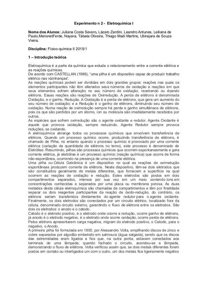 Experimento n 2 - Eletroquímica I Nome dos Alunos: Juliana Costa Severo, Lázaro Zardini, Leandro Antunes, Leiliana de Paul...