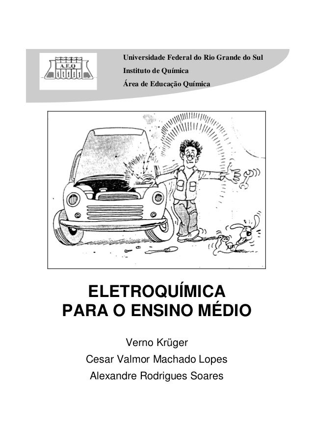 Universidade Federal do Rio Grande do Sul Instituto de Química Área de Educação Química ELETROQUÍMICA PARA O ENSINO MÉDIO ...