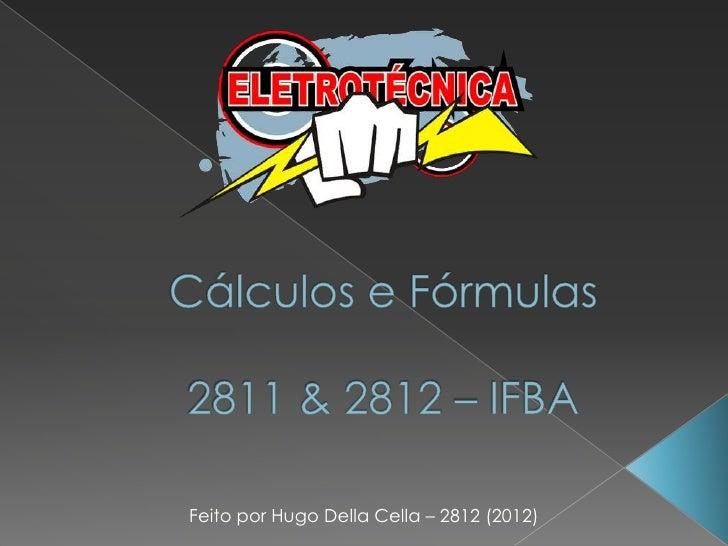 Feito por Hugo Della Cella – 2812 (2012)