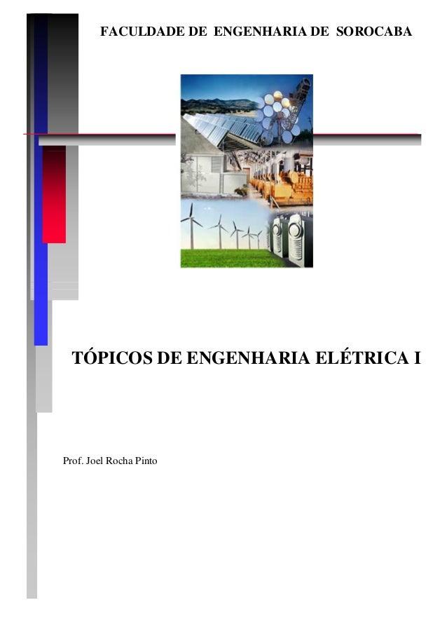 FACULDADE DE ENGENHARIA DE SOROCABA TÓPICOS DE ENGENHARIA ELÉTRICA I Prof. Joel Rocha Pinto