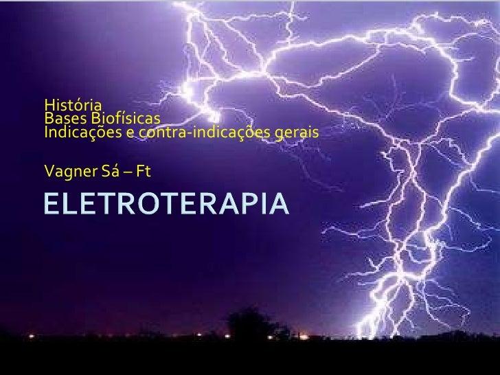 ELETROTERAPIA    Bases Biofísicas      Vagner Sá – Ft