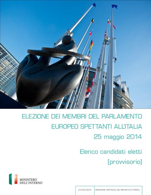 ELEZIONE DEI MEMBRI DEL PARLAMENTO EUROPEO SPETTANTI ALL'ITALIA 25 maggio 2014 27/05/2014 DIREZIONE CENTRALE DEI SERVIZI E...