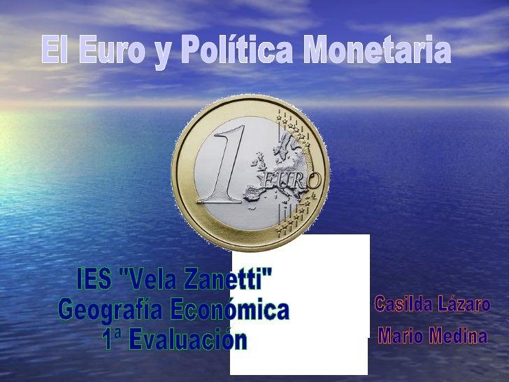 1.- El Euro                          11.- Tercera Fase de la UEM2.-Historia del Euro                 12.-Objetivos Princip...