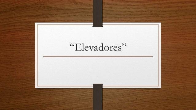 """""""Elevadores"""""""