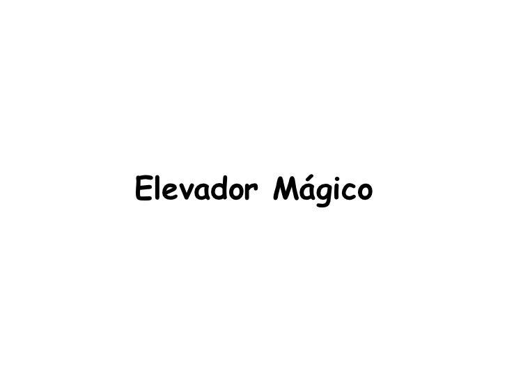 Elevador Mágico