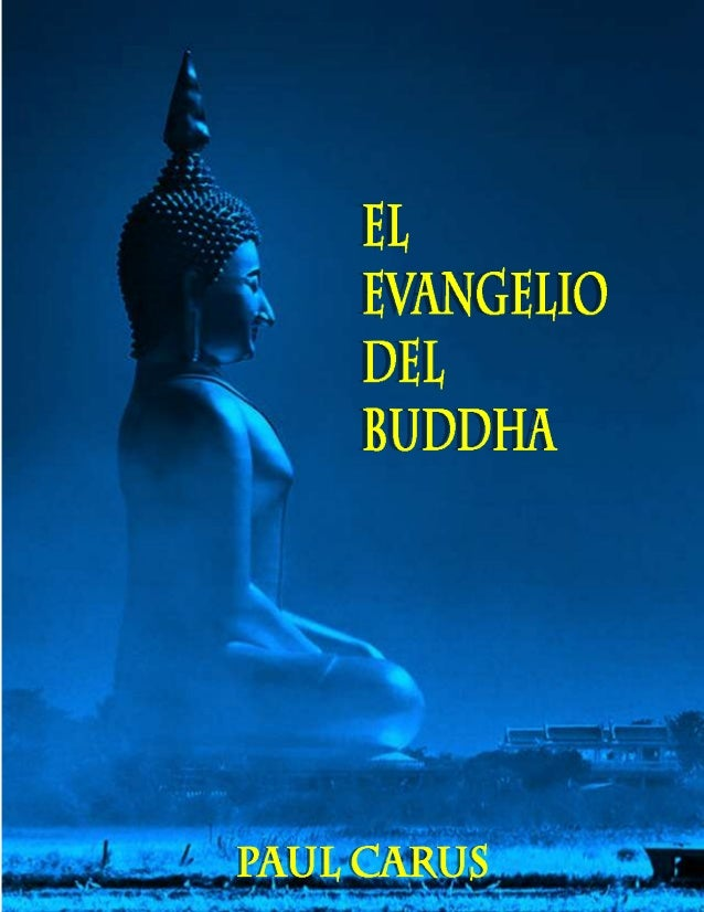 EL EVANGELIO DEL BUDDHA Compendio de obras budistas por PAUL CARUS