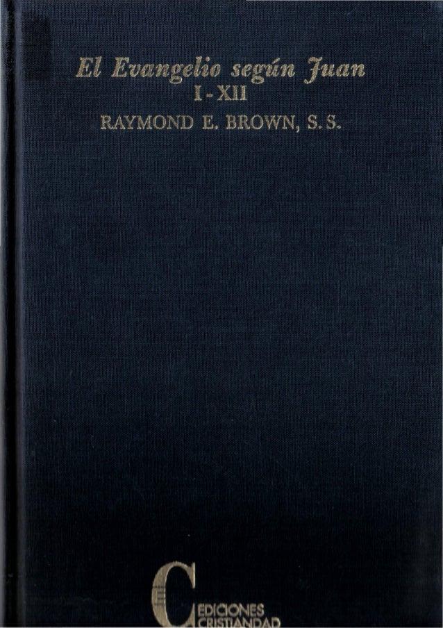 El evangelio segun juan i xii - raymond brown