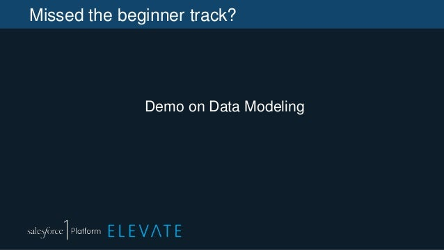 Missed the beginner track? Demo on Data Modeling