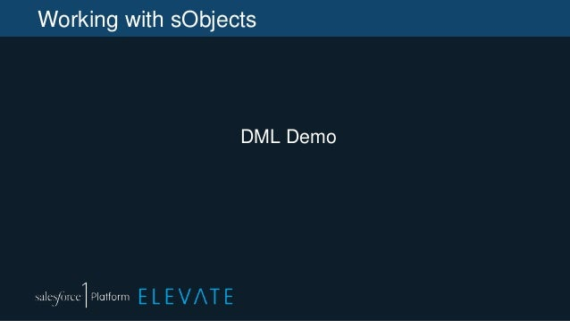 Working with sObjects DML Demo