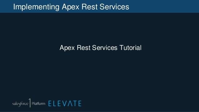 Implementing Apex Rest Services Apex Rest Services Tutorial
