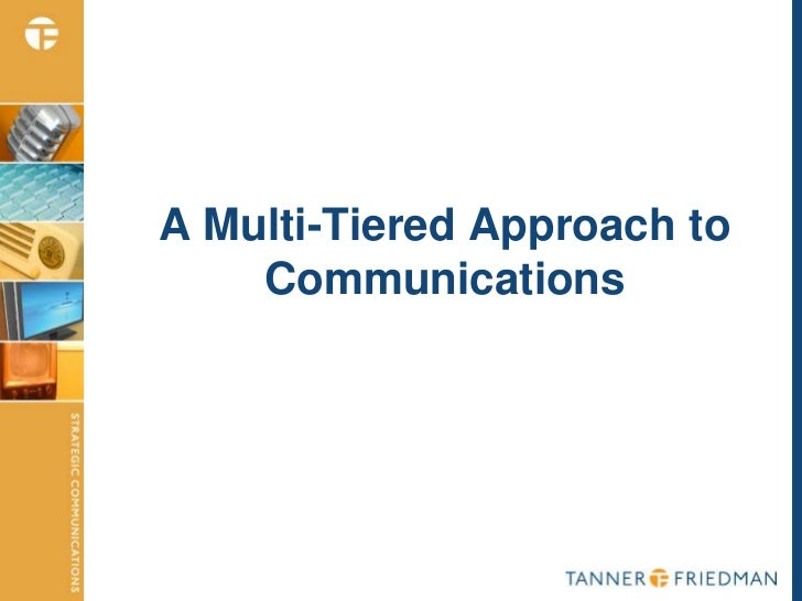 A Multi-Tiered Approach to    Communications